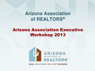 Arizona Association of REALTORS ®
