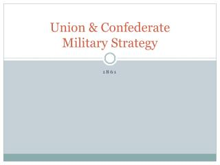 Union & Confederate Military Strategy