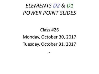 ELEMENTS D2 & D1 POWER POINT SLIDES