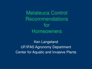Melaleuca Control Recommendations for Homeowners