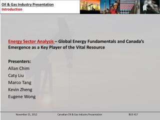 Energy  Sector Analysis  – Global Energy Fundamentals and Canada's Emergence as a Key Player of the Vital Resource Prese