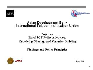 Asian Development Bank International Telecommunication Union Project on  Rural ICT Policy Advocacy,  Knowledge Sharing,