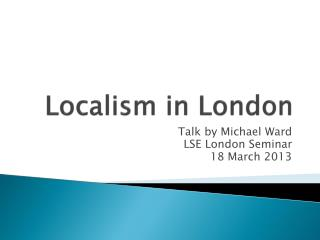 Localism in London