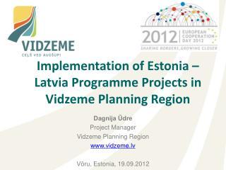 Implementation of Estonia – Latvia Programme Projects in Vidzeme Planning Region