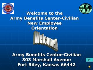 Army Benefits Center-Civilian 303 Marshall Avenue Fort Riley, Kansas 66442