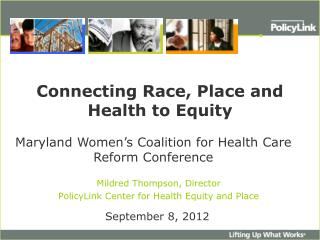 Connecting Race, Place and Health to Equity