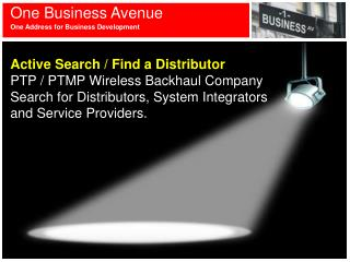 Active Search / Find a Distributor  PTP / PTMP Wireless Backhaul Company Search for Distributors, System Integrators  a
