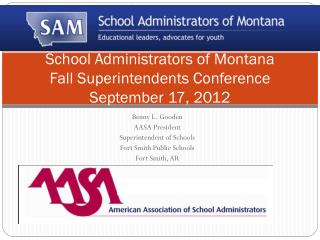 School Administrators of Montana Fall Superintendents Conference  September 17, 2012