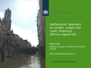 Netherlands' approach to retrofit: insight into scale, financing, delivery agents etc