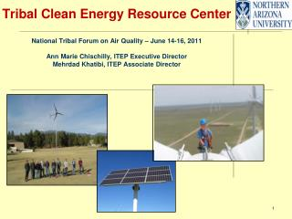 Tribal Clean Energy Resource Center  National Tribal Forum on Air Quality – June 14-16, 2011 Ann Marie Chischilly, ITEP