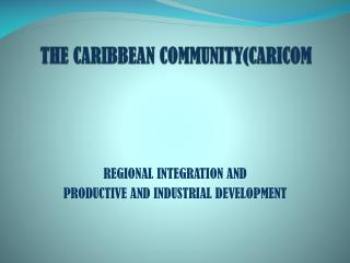 THE CARIBBEAN COMMUNITY(CARICOM