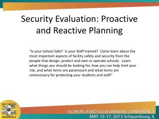 Security Evaluation: Proactive and Reactive Planning