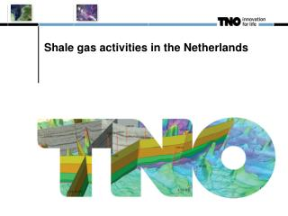 Shale gas activities in the Netherlands
