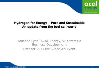Hydrogen for Energy – Pure and Sustainable An update from the fuel cell world