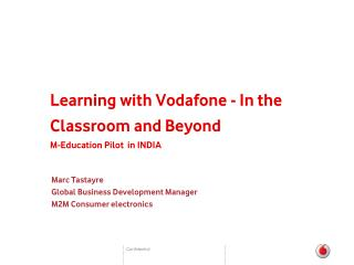 Learning with Vodafone - In the Classroom and Beyond M-Education Pilot  in INDIA