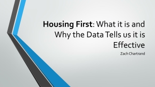 Housing First : What it is and Why the Data Tells us it is Effective