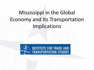Mississippi in the Global Economy and Its Transportation Implications