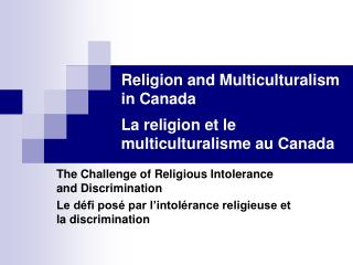 Religion and Multiculturalism in Canada La religion et le multiculturalisme au Canada
