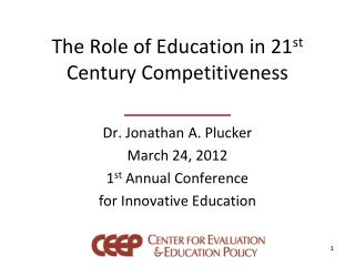 The Role of Education in 21 st  Century Competitiveness
