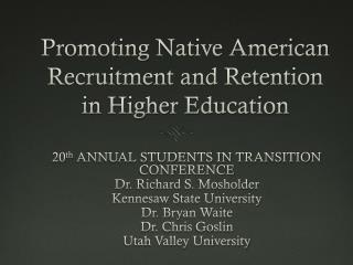 Promoting  Native American Recruitment and Retention in Higher Education