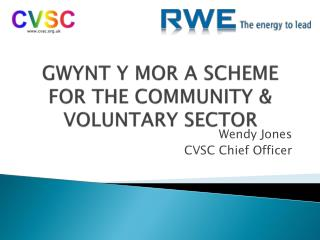 GWYNT Y MOR A SCHEME FOR THE COMMUNITY & VOLUNTARY  SECTOR
