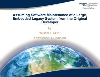 Assuming Software Maintenance of a Large, Embedded Legacy System from the Original  Developer