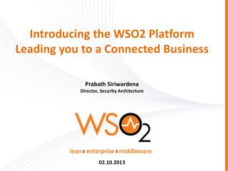 Introducing the WSO2 Platform  Leading you to a Connected Business