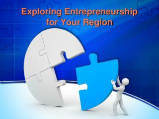 Exploring Entrepreneurship  for Your Region