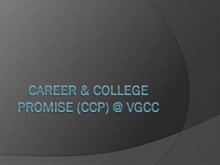 Career & College Promise (CCP) @ VGCC