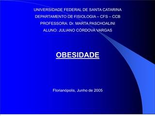 universidade federal de santa catarina departamento de fisiologia   cfs   ccb professora: dr. marta paschoalini aluno: j