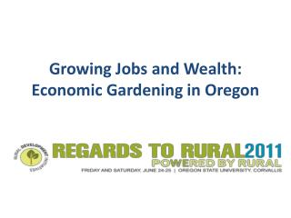 Growing Jobs and Wealth: Economic Gardening in Oregon