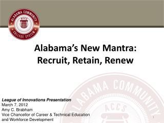 Alabama's New Mantra: Recruit, Retain, Renew