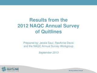 Results from the  2012 NAQC Annual Survey  of  Quitlines