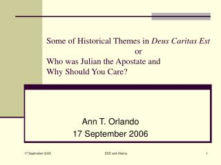Some of Historical Themes in  Deus Caritas Est 				or Who was Julian the Apostate and  Why Should You Care?