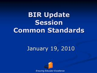 BIR Update Session Common Standards