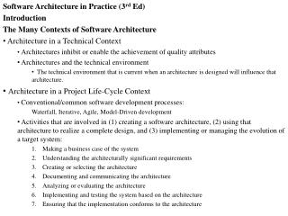 Software Architecture in Practice (3 rd  Ed) Introduction The Many Contexts of Software Architecture  Architecture in a