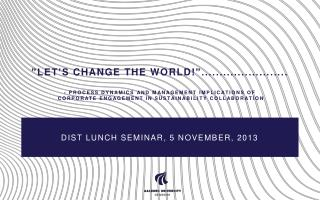 DIST lunch seminar, 5 november, 2013