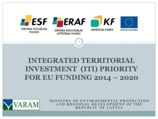 INTEGRATED TERRITORIAL INVESTMENT  ( iti )  PRIORIT Y FOR  eu  FUNDING 2014 – 2020