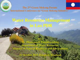 "The  2 nd  Green Mekong Forum International Conference on ""Green Mekong Initiative"""