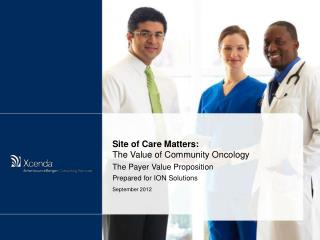 Site of Care Matters:  The Value of Community Oncology