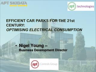 EFFICIENT CAR PARKS FOR THE 21st CENTURY: OPTIMISING ELECTRICAL CONSUMPTION