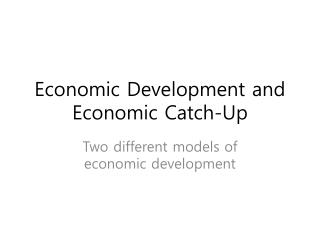 Economic Development and Economic Catch-Up
