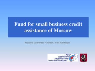 Fund for small business credit assistance of Moscow