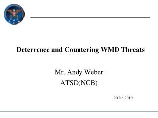 Deterrence and Countering WMD Threats