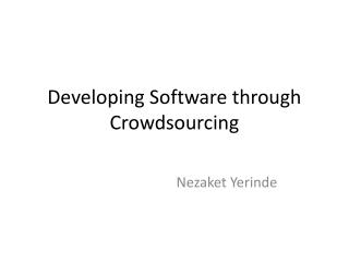 Developing Software through Crowdsourcing