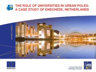 The Role of Universities in Urban Poles: A Case Study of Enschede, Netherlands