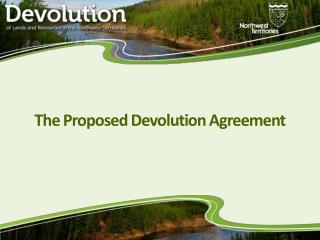 T he Proposed Devolution Agreement