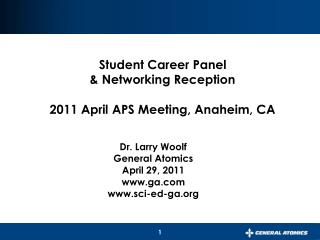 Student Career Panel  & Networking Reception 2011 April APS Meeting, Anaheim, CA