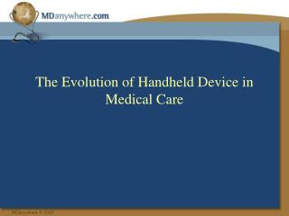 The Evolution of Handheld Device in Medical Care
