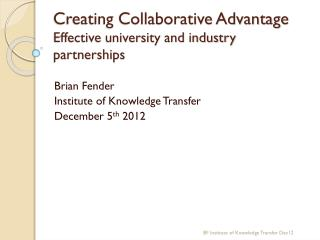 Creating Collaborative Advantage Effective university and industry partnerships